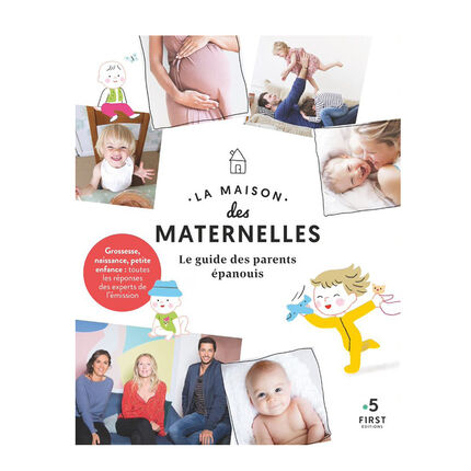 Livre - La Maison Des Maternelles - Le Guide Des Parents Epanouis blanc