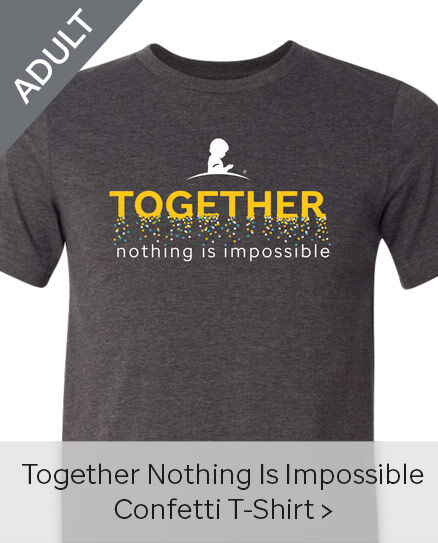 Click here to purchase the Adult Together Nothing Is Impossible Confetti T-Shirt