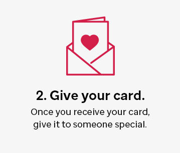 Give your card to someone special.