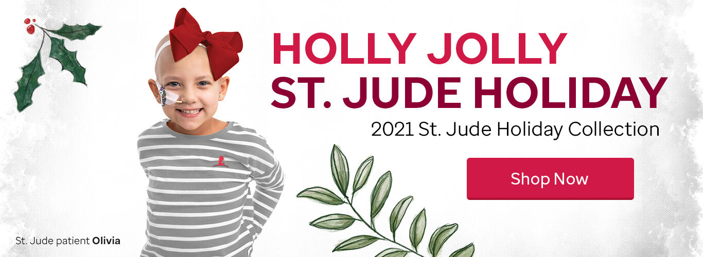 Holly Jolly St. Jude Holiday. 2021 St. Jude Holiday Collection