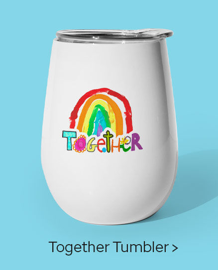 Click here to purchase the Together Tumbler.