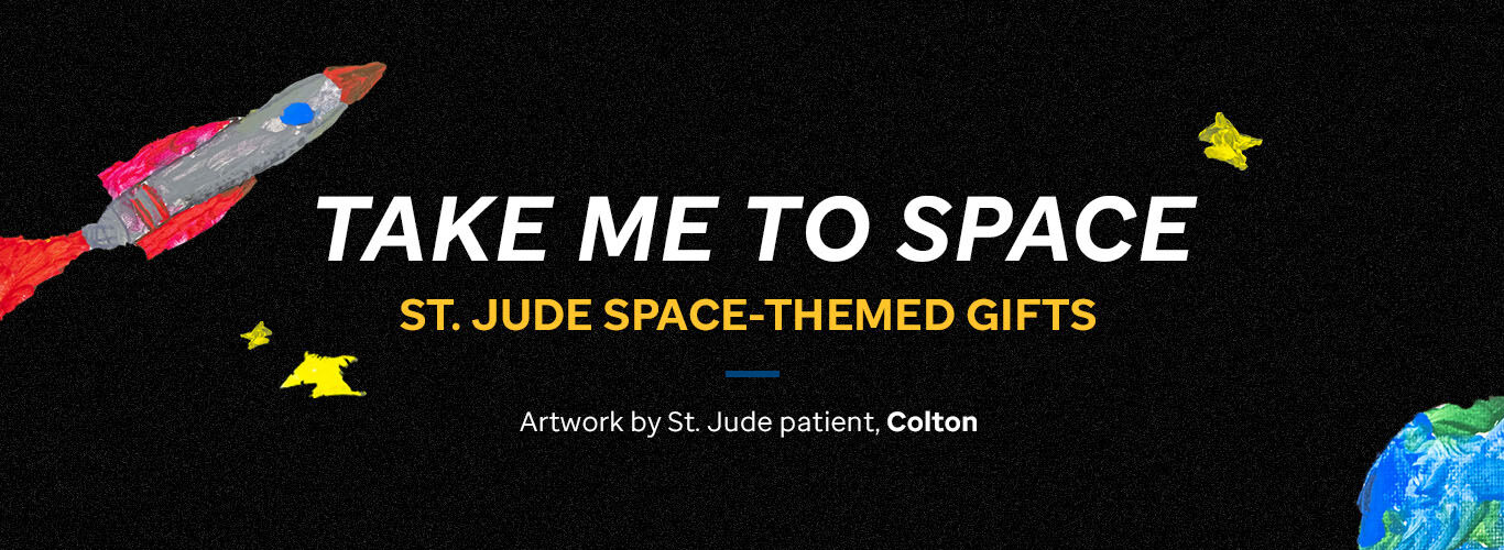Take me to space. St. Jude space-themed gifts. Artwork by St.Jude patient, Colton